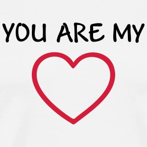 You are my Love - I love my Girlfriend  T-Shirts - Men's Premium T-Shirt