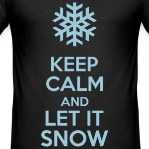 Keep Calm And Let It Snow T-Shirts - Männer Slim Fit T-Shirt