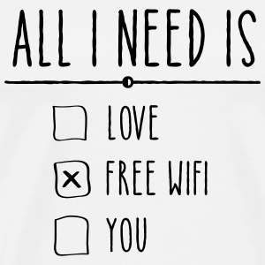 All I Need Is Free WIFI Tee shirts - T-shirt Premium Homme