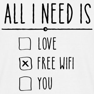 All I Need Is Free WIFI Magliette - Maglietta da uomo