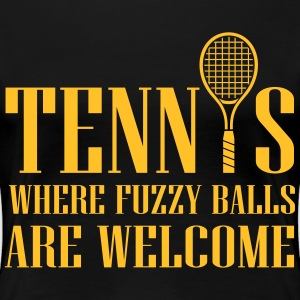 Tennis - where fuzzy balls are welcome Magliette - Maglietta Premium da donna