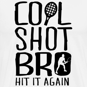 Tennis - cool shot bro, hit it again T-shirts - Mannen Premium T-shirt