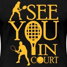 Tennis  - I see you in court T-Shirts