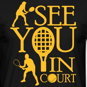 Tennis  - I see you in court T-Shirts - Men's T-Shirt