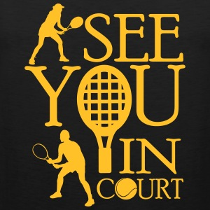 Tennis  - I see you in court Tank Tops - Men's Premium Tank Top