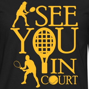 Tennis  - I see you in court Long sleeve shirts - Men's Premium Longsleeve Shirt