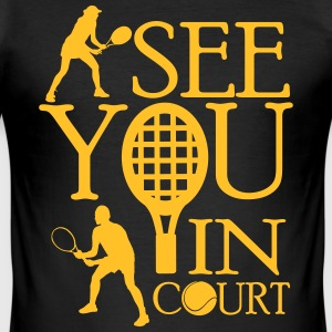 Tennis  - I see you in court T-shirts - slim fit T-shirt