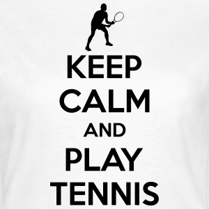 Keep calm and play Tennis Magliette - Maglietta da donna
