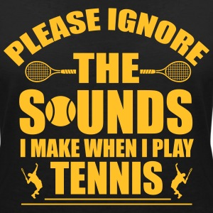 Please ignore the sound I make when I play tennis T-Shirts - Frauen T-Shirt mit V-Ausschnitt