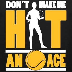Tennis - don't make me hit an ace Tank Tops - Men's Premium Tank Top