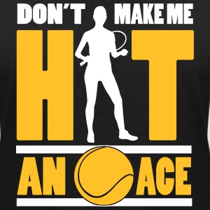 Tennis - don't make me hit an ace T-Shirts - Frauen T-Shirt mit V-Ausschnitt