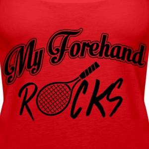 Tennis - my forehand rocks Tops - Women's Premium Tank Top