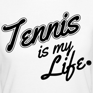 Tennis is my life T-Shirts - Women's Organic T-shirt
