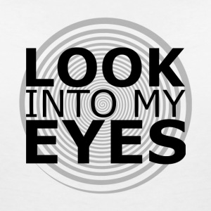 W Look Into My Eyes V Neck - Women's V-Neck T-Shirt