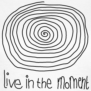 Live In The Moment T-shirts - Vrouwen T-shirt