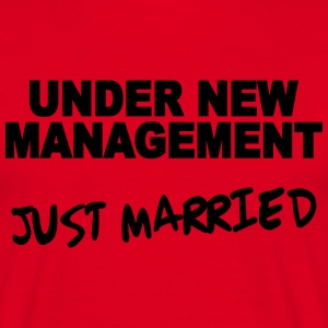 Under new Management - Just married T-Shirts - Männer T-Shirt