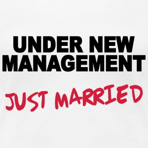Under new Management - Just married T-Shirts - Frauen Premium T-Shirt