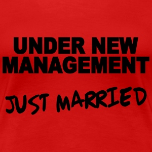 Under new Management - Just married Tee shirts - T-shirt Premium Femme