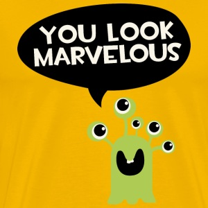 You look marvelous Monster T-Shirts - Men's Premium T-Shirt