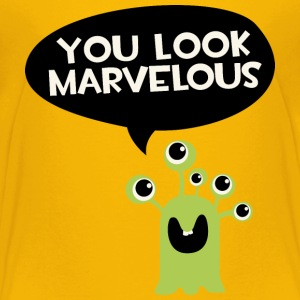 You look marvelous Monster Shirts - Teenage Premium T-Shirt