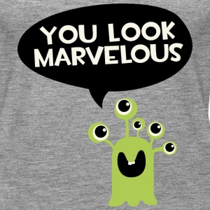 You look marvelous Monster Tops - Women's Premium Tank Top