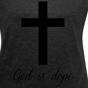 God is  T-Shirts - Women's T-shirt with rolled up sleeves