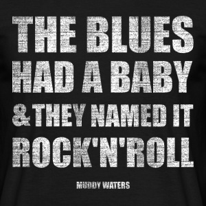 the blues had a baby and  T-Shirts - Männer T-Shirt