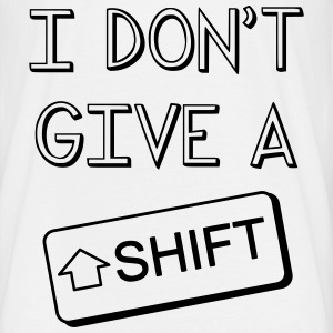 I don't give a Shift - T-shirt Homme