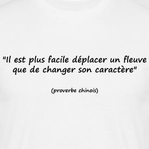 t-shirt homme proverbe chinois - T-shirt Homme