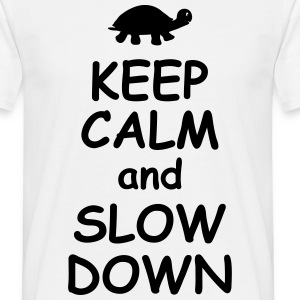 Keep calm and slow down funny quote saying slogan - Men's T-Shirt