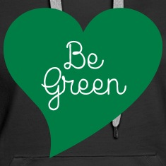 Be Green Hoodies & Sweatshirts