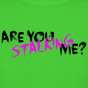 Are You Stalking Me? Black T-Shirts - Frauen Bio-T-Shirt