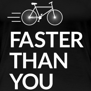 Faster than you T-Shirts - Frauen Premium T-Shirt