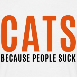 Cats, Because People Suck Tee shirts - T-shirt Homme