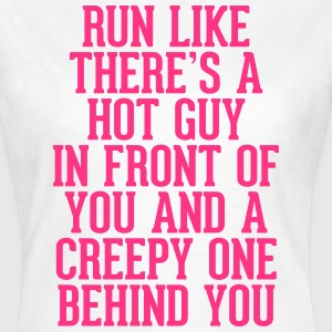 Run Like Hot Guy In Front  T-shirts - Vrouwen T-shirt