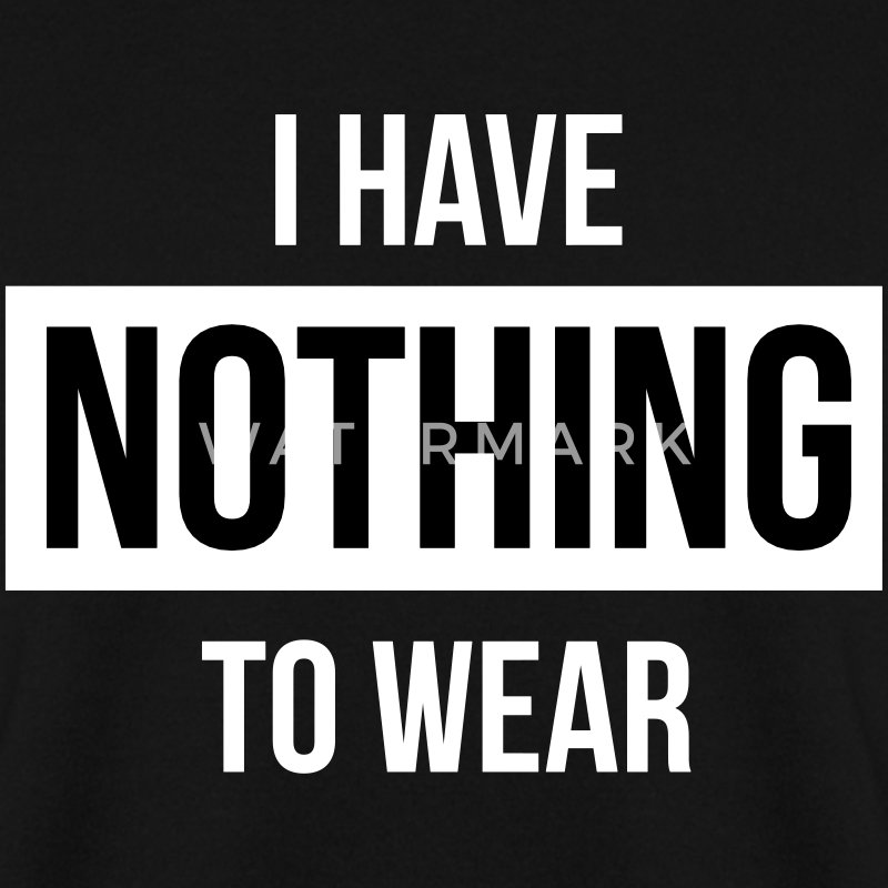 I have nothing to wear Pullover & Hoodies - Männer Pullover