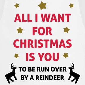 All I Want For Christmas Is You ... To Be Run Over Delantales - Delantal de cocina