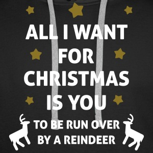 All I Want For Christmas Is You ... To Be Run Over Tröjor - Premiumluvtröja herr