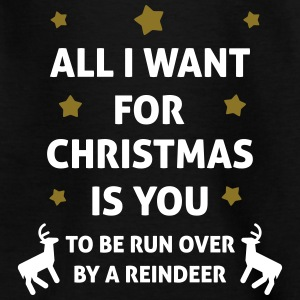 All I Want For Christmas Is You ... To Be Run Over Magliette - Maglietta per bambini