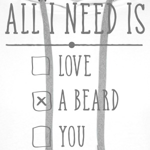 All I Need Is A Beard Tröjor - Premiumluvtröja herr