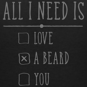 All I Need Is A Beard T-shirts - Vrouwen T-shirt met V-hals