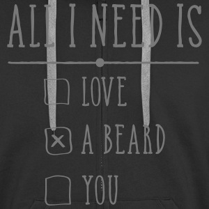All I Need Is A Beard Sudaderas - Chaqueta con capucha premium hombre
