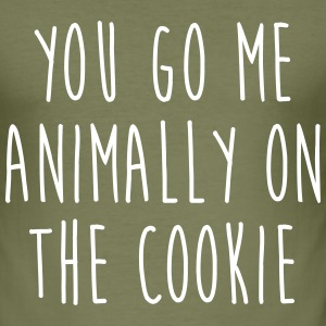 You go me animally on the cookie - Männer Slim Fit T-Shirt