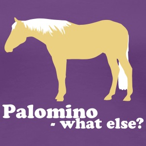 Palomino-what else? T-skjorter - Premium T-skjorte for kvinner