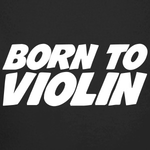 Born to Violin Hoodies - Longlseeve Baby Bodysuit