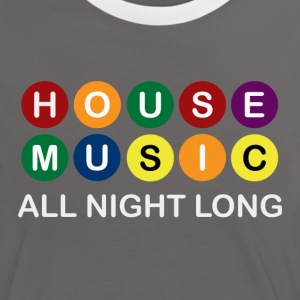 House Music All Night Long	 - Women's Ringer T-Shirt