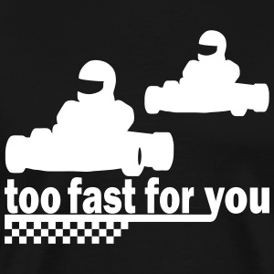 too fast for you T-Shirts - Männer Premium T-Shirt