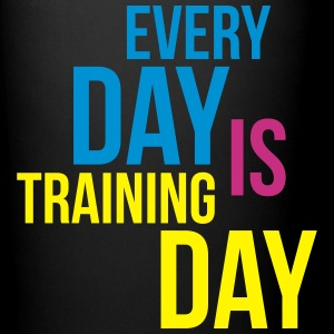 every day is training day Tassen & Zubehör - Tasse einfarbig