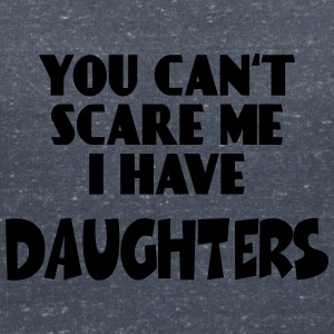 You can'r scare me - I have Daughters T-Shirts - Women's V-Neck T-Shirt