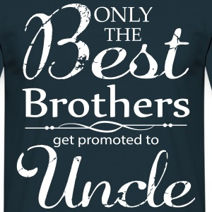 The Best Brothers Get Promoted to Uncle T-Shirts - Men's T-Shirt